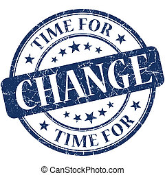 Time for change blue round grungy vintage isolated rubber...