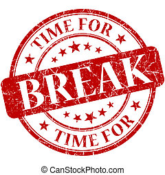 Time for break red round grungy vintage isolated rubber...