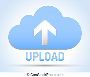 Upload Cloud network - Upload network - Cloud and arrow on...