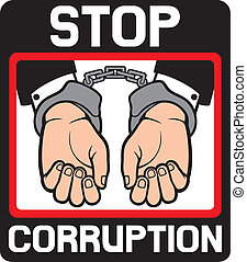 stop corruption sign - hands in handcuffs - stop corruption...