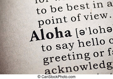 aloha - Fake Dictionary, Dictionary definition of the word...