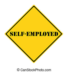 Self-Employed Sign - A yellow and black diamond shaped road...