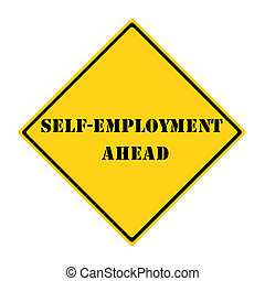 Self-Employment Ahead Sign