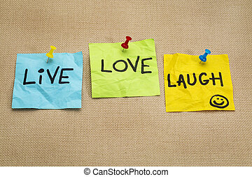 live, love, laugh - reminder notes - live, love, laugh -...