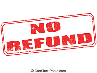 no refund stamp - no refund grunge stamp with on vector...
