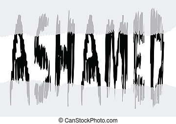 Ashamed - The word ASHAMED hiding beneath a semi transparent...