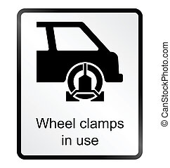 Wheel Clamp Information Sign - Monochrome wheel clamp public...