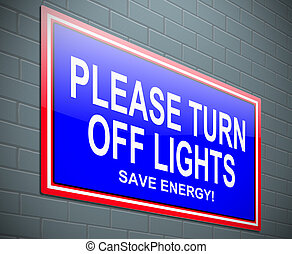 Turn off light concept. - Illustration depicting a sign with...