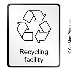 Recycling facility Information Sign - Monochrome recycling...