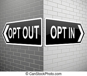 Opt in or out. - Illustration depicting signs with an opt in...
