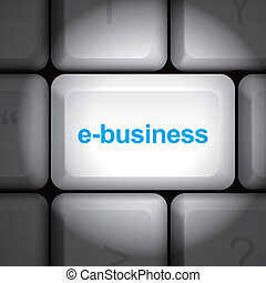e-business concept with computer keyboard - message on...