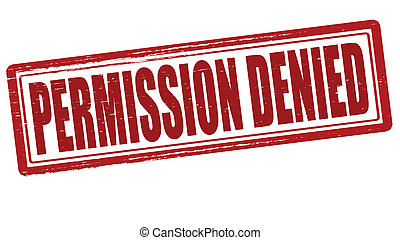 Permission denied - Stamp with text permission denied...