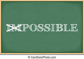 It is Possible - The word impossible changed to possible,...