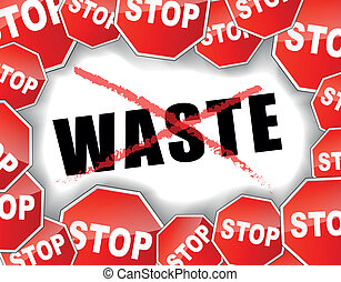 Stop waste concept - Vector illustration of stop waste...
