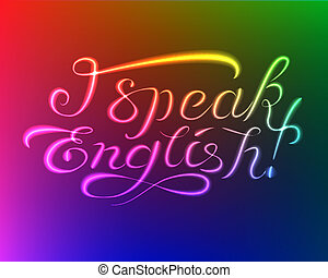 Light lettering: I speak english - Vector: lighten lettering...