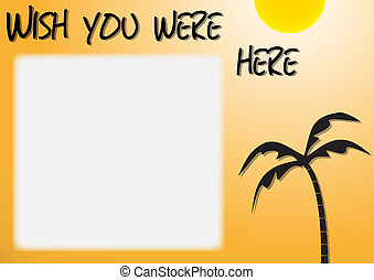 Wish You Were Here - A Postcard design with a sunny...