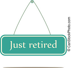 Just Retired.  Signpost message vector.