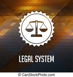 Legal System Concept on Triangle Background - Legal System...
