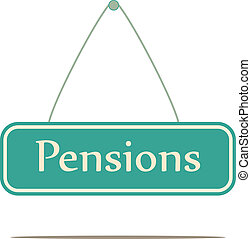 pension. - Pensions.  Signpost message vector.