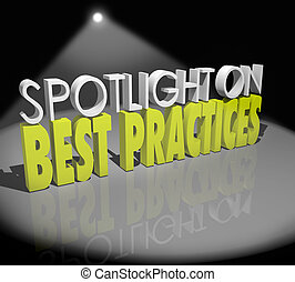 Spotlight on Best Practices 3d words to illustrate finding...