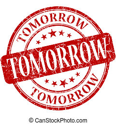 Tomorrow red round grungy vintage rubber stamp