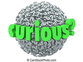 Curious Word Question Mark Ball Sphere Inquisitive Ask...