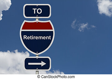 Retirement this way, Blue and Red Interstate Sign with word...