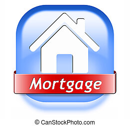 mortgage button - mortgage sign or button house loan paying...