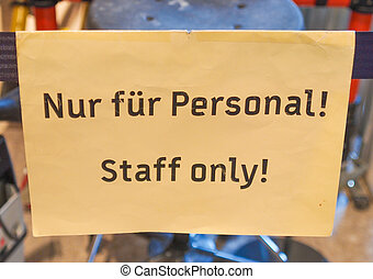 A sign - Nur fuer personal meaning Staff only sign