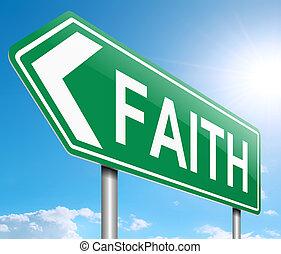 Faith concept. - Illustration depicting a sign with a faith...