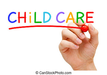 Child Care Concept - Hand writing Child Care with marker on...