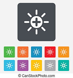 Sun plus sign icon. Heat symbol. Brightness. - Sun plus sign...