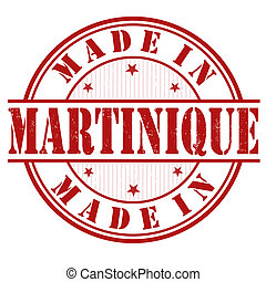Made in Martinique stamp - Made in Martinique grunge rubber...