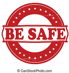 Be safe - Stamp with be safe text inside, vector...