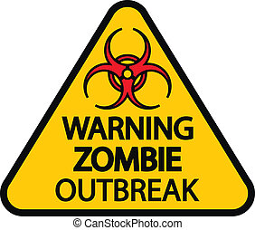 Warning zombie outbreak - Road sign warning zombie outbreak...