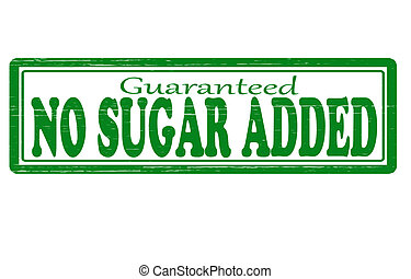 No sugar added - Stamp with text no sugar added inside,...