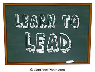 Learn to Lead - Chalkboard - The words Learn to Lead written...