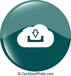 abstract cloud icon Upload download button Load symbol Round...