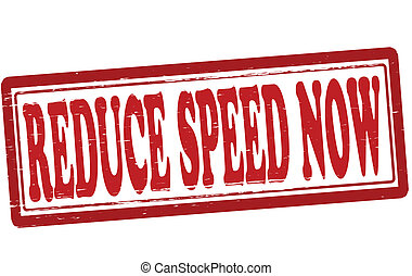 Reduce speed now - Stamp with text reduce speed now inside,...