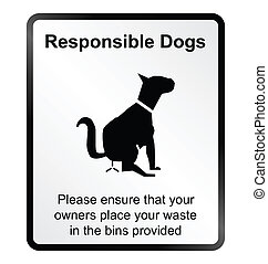 Responsible dogs Information Sign - Monochrome responsible...
