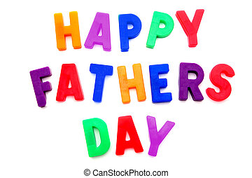 Happy Fathers Day spelled with colorful magnetic letters...