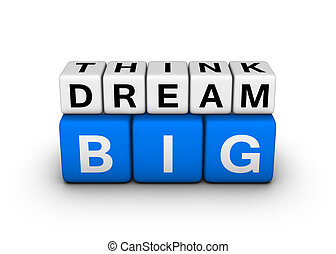 big think big dream