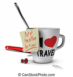 Sabbatical Leave Concept - Mug with I love travel inscribed...