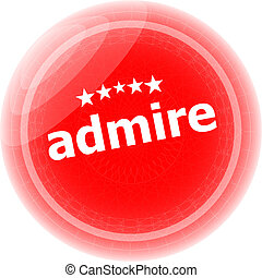 admire word red stickers, icon button, business concept