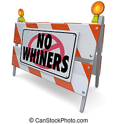 No Whiners Annoying Complainers Irritating Problem Customer...
