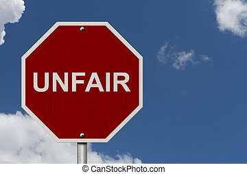 Unfair Sign, Red Stop sign with word Unfair with sky...