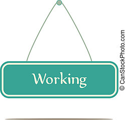 working, A vector sign board.