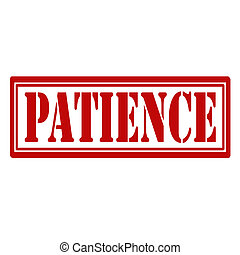 Patience-stamp - Rubber stamp with text Patience,vector...