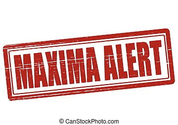 Maxima alert - Stamp with text maxima allert inside, vector...