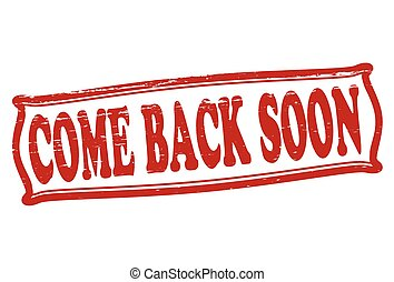 Come back soon - Stamp with text come back soon inside,...
